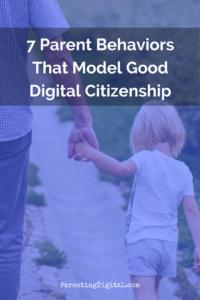 7 Parent Behaviors That Model Good Digital Citizenship
