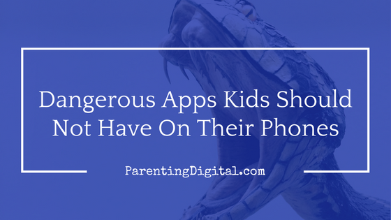 Dangerous apps kids