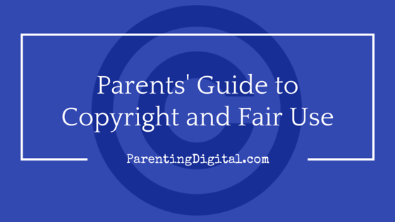 Parents guide to copyright