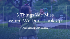 3 things we miss when we don't look up