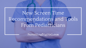 new-screen-time-recommendations-and-tools-from-pediatricians
