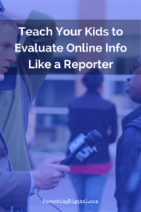 teach-your-kids-to-evaluate-online-info-like-a-reporter-pin
